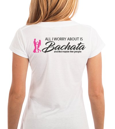 All i worry about is Bachata and like maybe few people