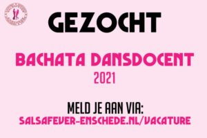Salsafever enschede vacature bachata docent 2021 vacature